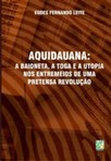 Aquidauana: a baioneta, a toga e a utopia, nos entremeios de uma pretensa revolução