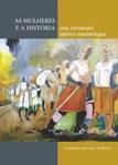 As mulheres e a história: uma introdução teórico metodológica